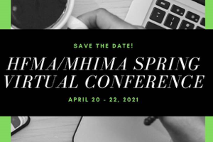 Save the Date – HFMA/MHIMA Virtual Spring Conference